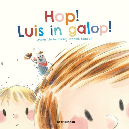 Hop! Luis in galop! -  Agnès de Lestrade