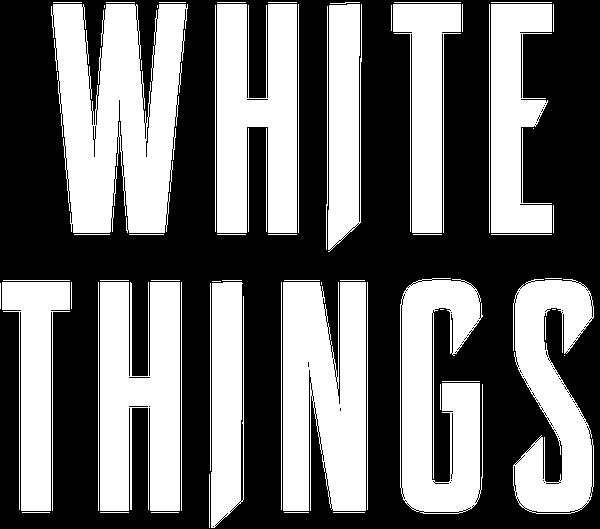 White Things