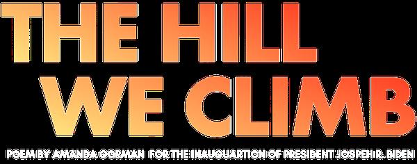 The Hill We Climb - Poem by Amanda Gorman for the Inauguration of President Joseph R. Biden