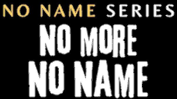 No Name No More