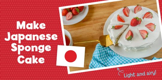 Make a Japanese sponge cake with Little Passports