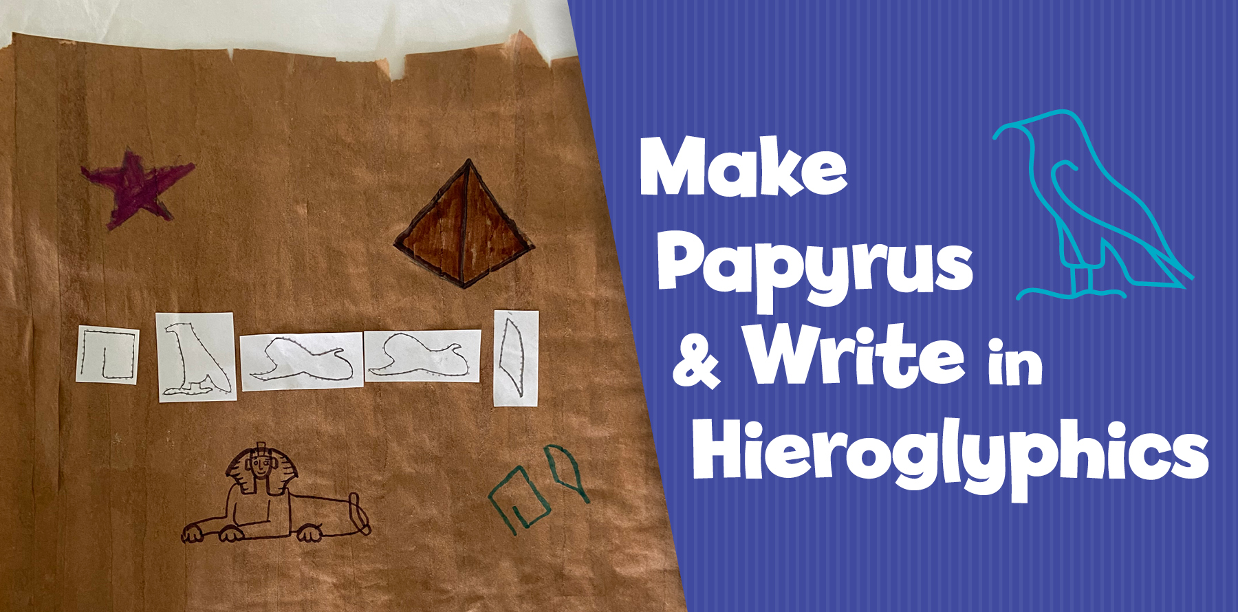 Make Papyrus and Write in Hieroglyphics
