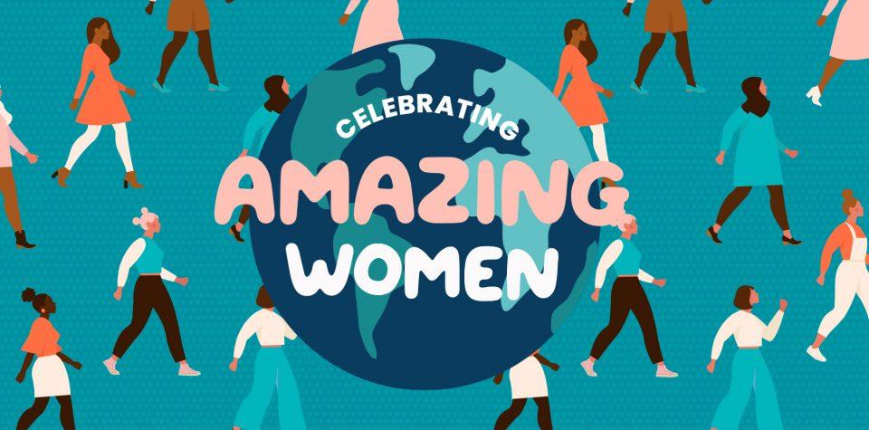 Celebrating Amazing Women!