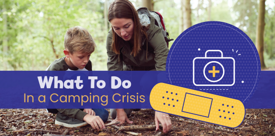 What to do in a camping crisis; advice from Little Passports