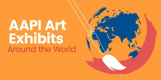 Visit these AAPI art exhibitions around the world whether it be in the USA, virtually, or abroad
