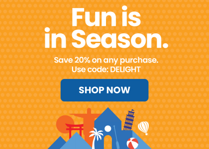 Fun is in Season. Save 20% on any purchase.  Use code: DELIGHT.  SHOP NOW button
