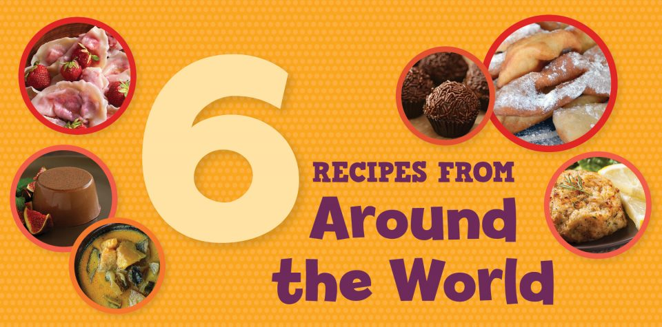 6 Recipes From Around the World