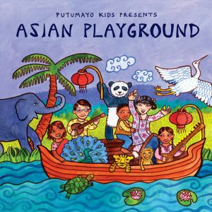 Putumayo-kids-Asian-Playland