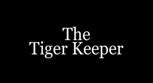 A tiger Keeper's Documentary