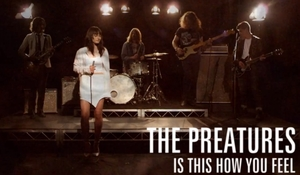 Preatures - Is This How You Feel