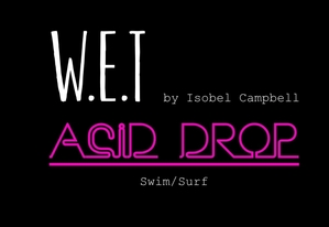 W.E.T by Isobel Campbell - Acid Drop