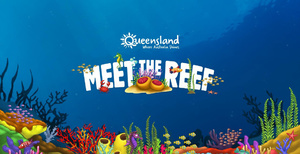 TOURISM AND EVENTS QUEENSLAND.  MEET THE REEF.
