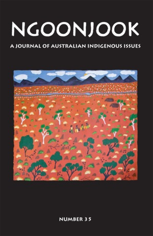 Ngoonjook: A journal of Australian Indigenous Issues