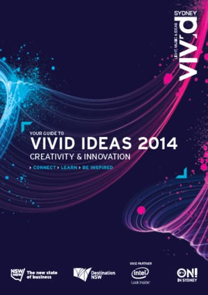 YOUR GUIDE TO VIVID IDEAS 2014