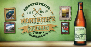 Monteith's 100 Club Campaign