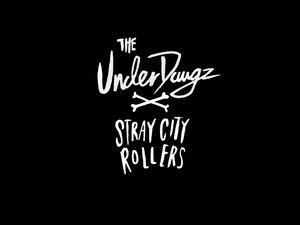THE UNDERDAWGZ: STRAY CITY ROLLERS