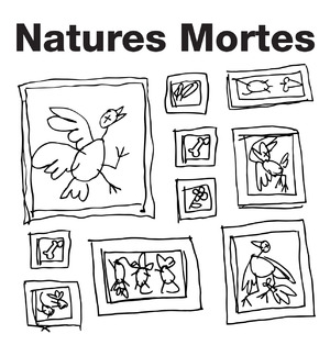 Natures Mortes (Still Lives)