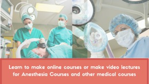 Learn to make online courses or make video lectures for Neurology and other medical courses