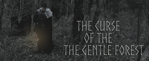 The Curse of the Gentle Forest