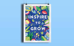 Inspire To Grow Poster