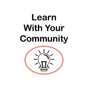 Learn With Your Community