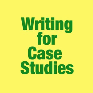 Writing for Case Studies