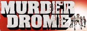 Murderdrome Feature Film