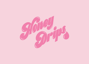 Honey Drips