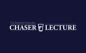 The Sixteenth Inaugural Chaser Lecture Programme