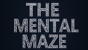 The Mental Maze