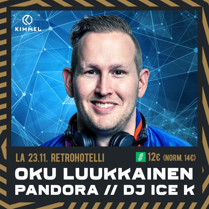 Retrohotelli: Oku Luukkainen // Pandora // DJ Ice K 23.11.
