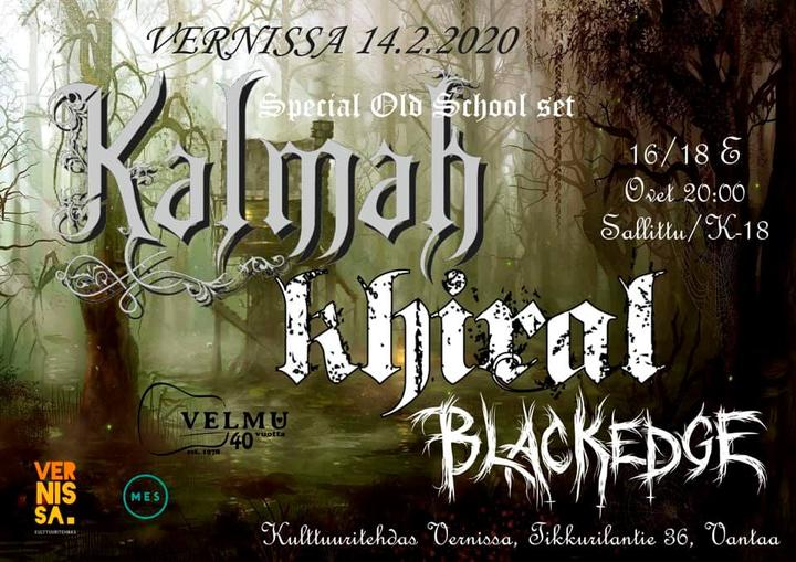 Kalmah (special old school set!), Khiral, Blackedge