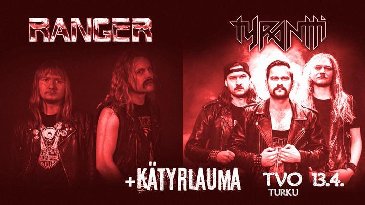 Tyrantti, Ranger & Kätyrlauma 13.04.