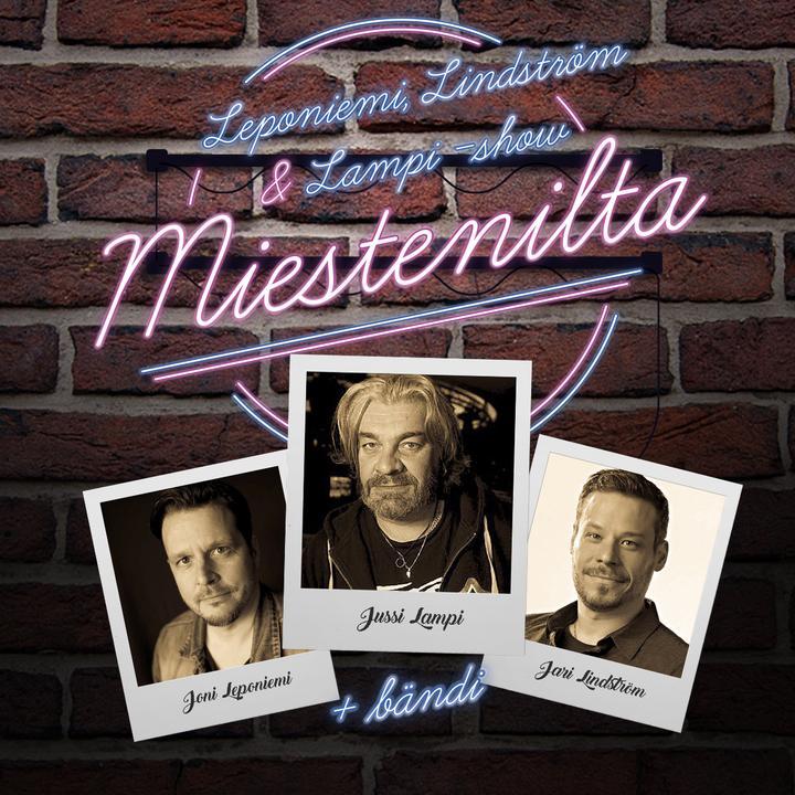 Leponiemi, Lindström, Lampi - Show / MIESTENILTA