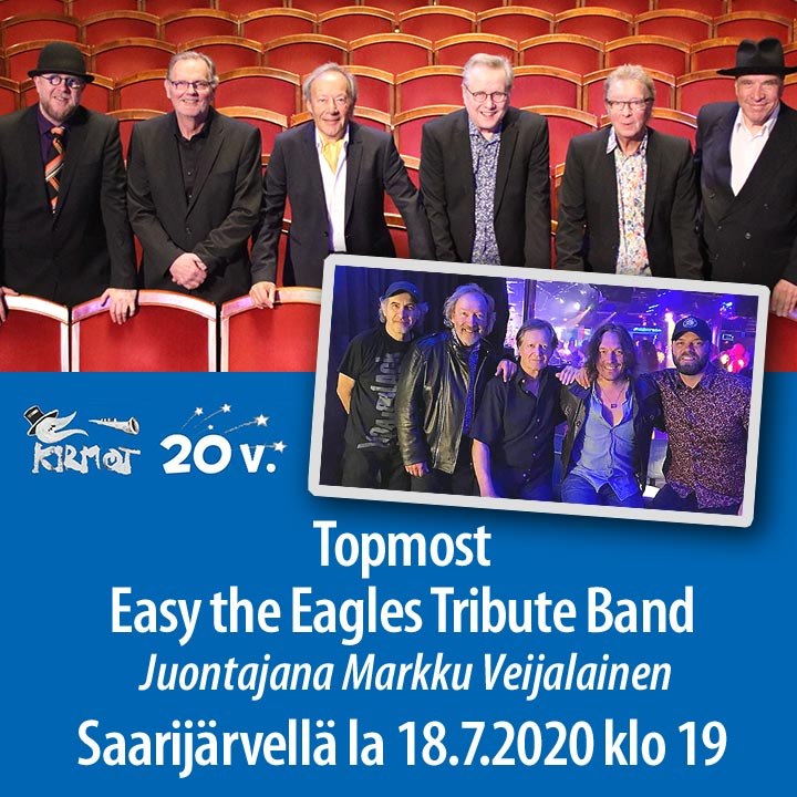 KIRMOT 2020 Toiveiden Ilta: Topmost, Easy the Eagles Tribute Band, juontajana Markku Veijalainen