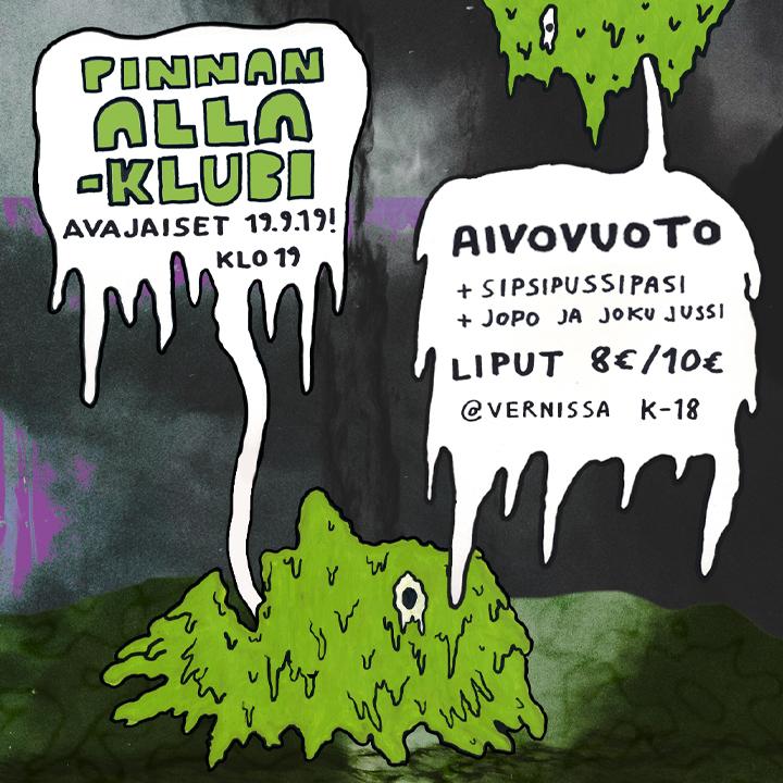 Pinnan alla -klubin avajaiset: Aivovuoto, Sipsipussipasi, Jopo ja Joku Jussi 19.9.2019