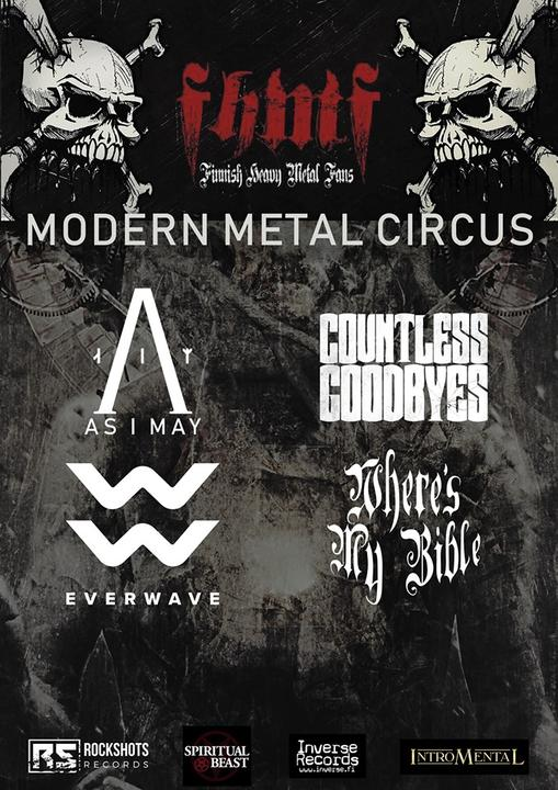 Pe 13.12.2019 Modern Metal Circus: Where's my bible, As I May, Countless goodbyes, Everwave