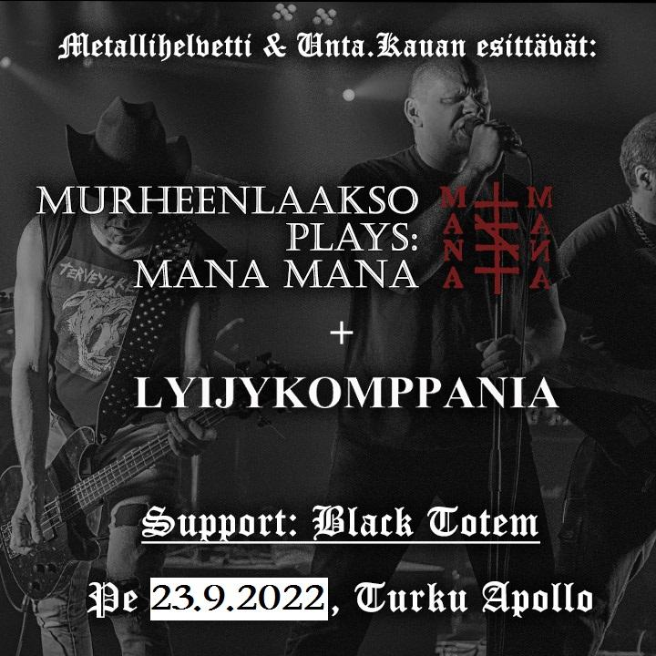 Metallihelvetti & Unta.Kauan esittävät: Murheenlaakso plays Mana Mana + Lyijykomppania + Black Totem
