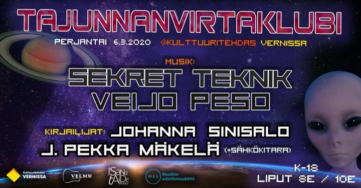 Tajunnanvirtaklubi: Sekret Teknik, Veijo Peso, Johanna Sinisalo, J. Pekka Mäkelä