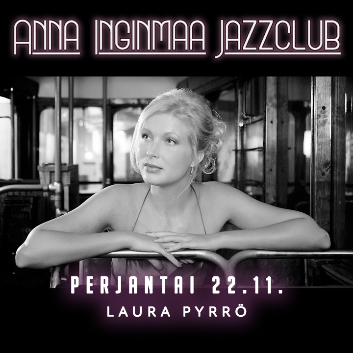 Anna Inginmaa Jazzclub w/ Laura Pyrrö 22.11.2019