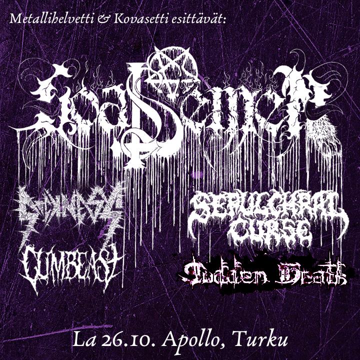 Goat Semen (Peru), Sudden Death (Ita) + supports - Apollo Turku