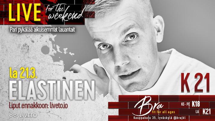 Bra Live: Elastinen 21.3. -Peruutettu