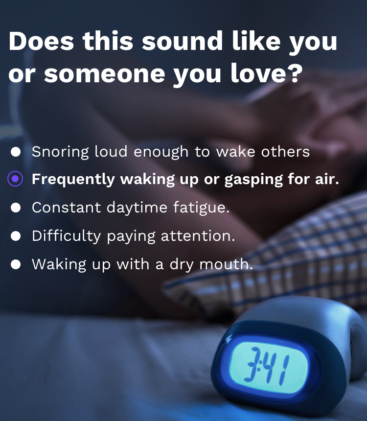 Frequently waking up or gasping for air