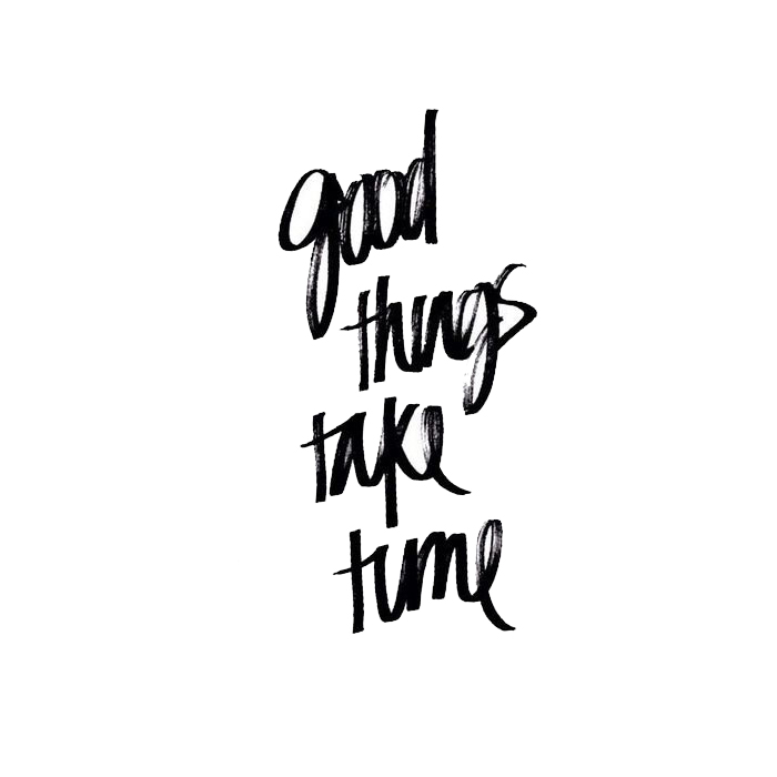 good-things-take-time-4