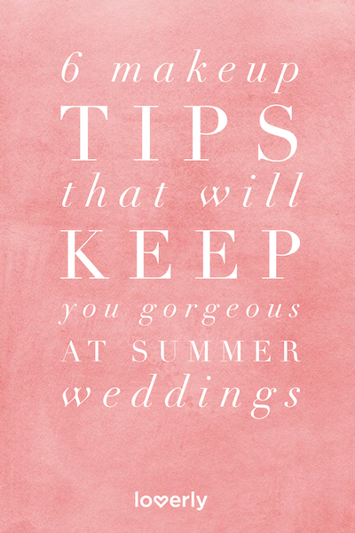 6 Makeup Tips That Will Keep You Gorgeous at Summer Weddings