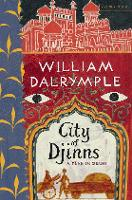 Cover for City of Djinns by William Dalrymple