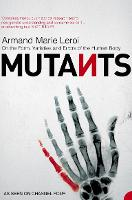 Cover for Mutants  by Armand Marie Leroi