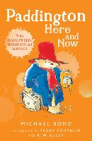 Cover for Paddington Here and Now by Michael Bond, Peggy Fortnum