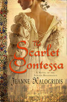 Cover for The Scarlet Contessa by Jeanne Kalogridis