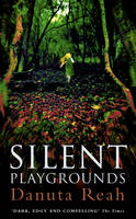 Cover for Silent Playgrounds by Danuta Reah